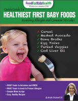 """Quick Guide to Healthiest First Baby Foods"" by Annika Rockwell, CN"